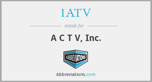 What does IATV stand for?