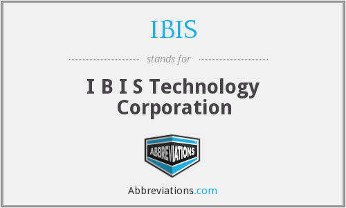 IBIS - I B I S Technology Corporation