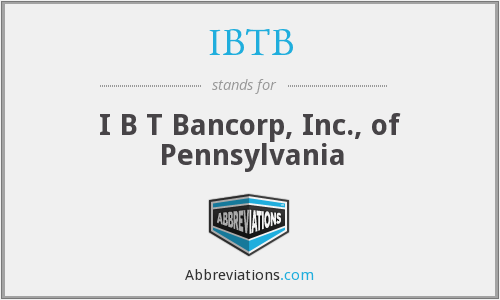 IBTB - I B T Bancorp, Inc., of Pennsylvania