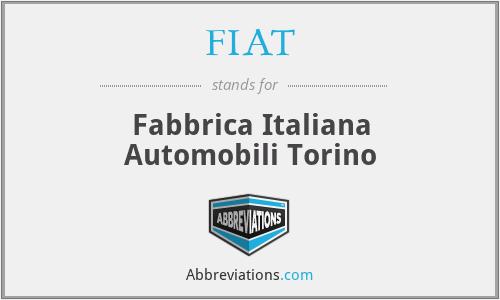 FIAT - Fabbrica Italiana Automobili Torino