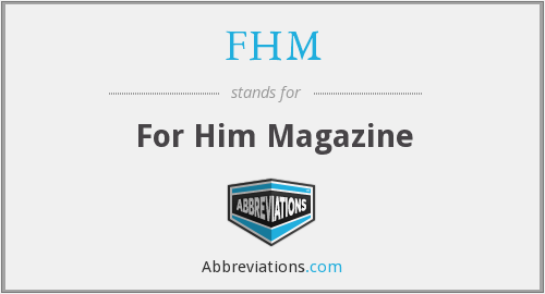 What does FHM stand for?
