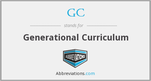 GC - Generational Curriculum