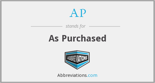 AP - As Purchased
