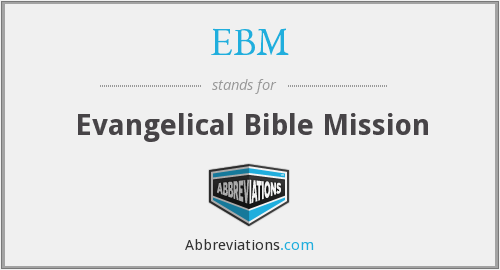 EBM - Evangelical Bible Mission