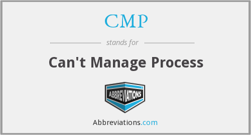 CMP - Can't Manage Process