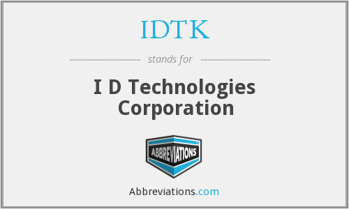 What does IDTK stand for?
