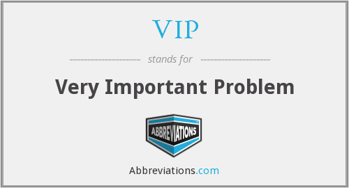 VIP - Very Important Problem