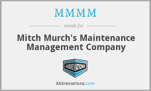 MMMM - Mitch Murch's Maintenance Management Company