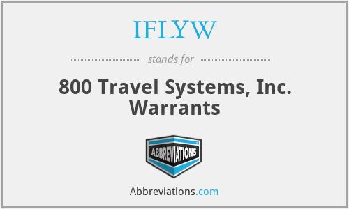 IFLYW - 800 Travel Systems, Inc. Warrants