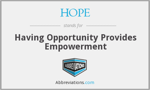 HOPE - Having Opportunity Provides Empowerment