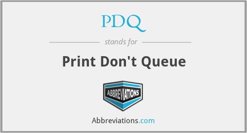 PDQ - Print Don't Queue