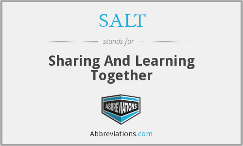 SALT - Sharing And Learning Together
