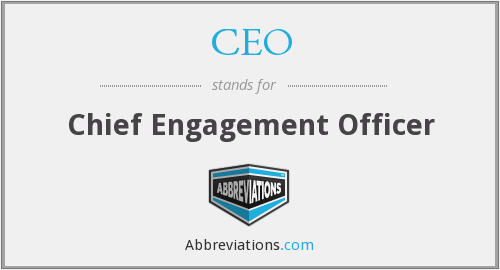 CEO - Chief Engagement Officer