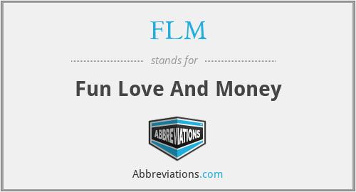 FLM - Fun Love And Money