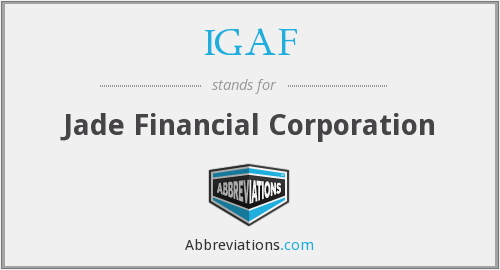 IGAF - Jade Financial Corporation