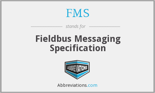 FMS - Fieldbus Messaging Specification