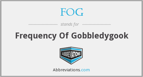 FOG - Frequency Of Gobbledygook