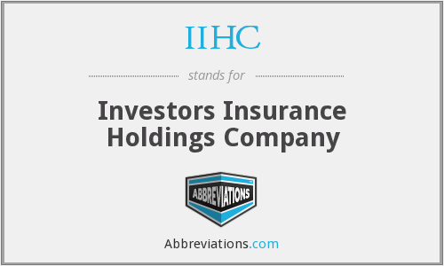 IIHC - Investors Insurance Holdings Company