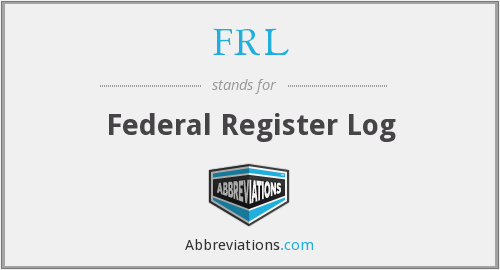 FRL - Federal Register Log