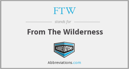 FTW - From The Wilderness