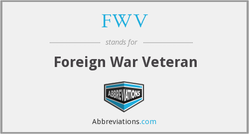 FWV - Foreign War Veteran