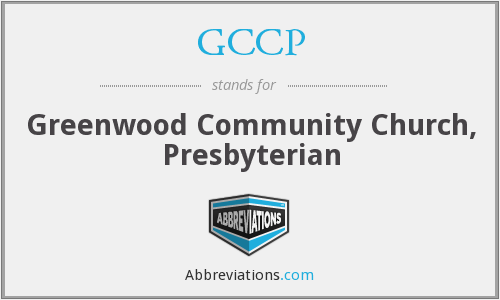 GCCP - Greenwood Community Church, Presbyterian