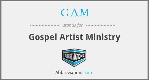 GAM - Gospel Artist Ministry