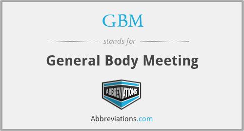 GBM - General Body Meeting