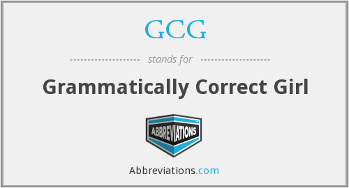 GCG - Grammatically Correct Girl