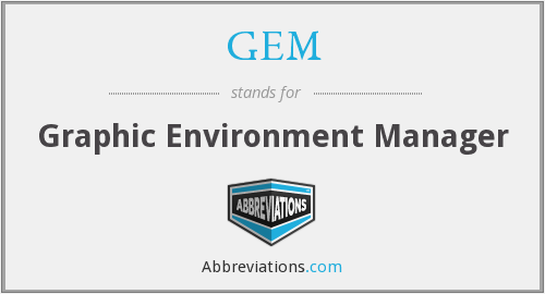 GEM - Graphic Environment Manager