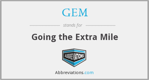 GEM - Going the Extra Mile