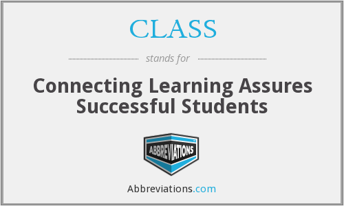 CLASS - Connecting Learning Assures Successful Students