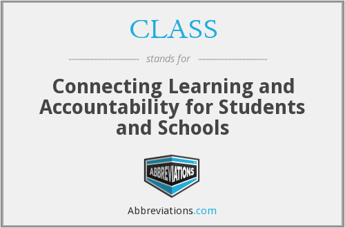CLASS - Connecting Learning and Accountability for Students and Schools