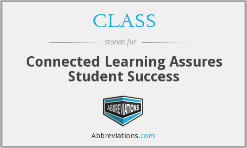CLASS - Connected Learning Assures Student Success
