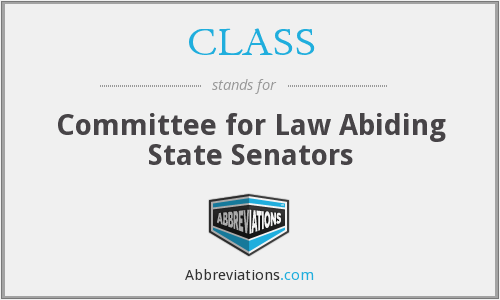 CLASS - Committee for Law Abiding State Senators