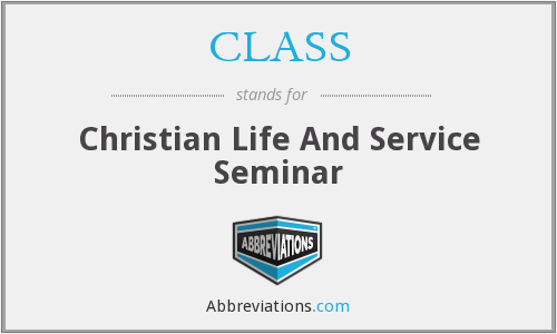 CLASS - Christian Life And Service Seminar