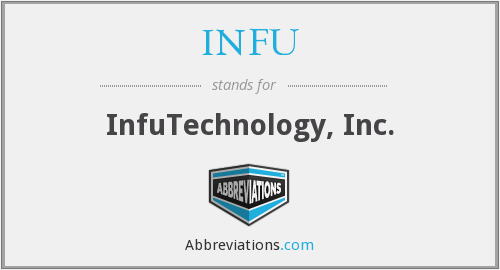 What does INFU stand for?