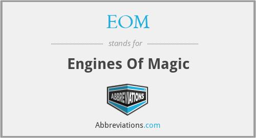 EOM - Engines Of Magic