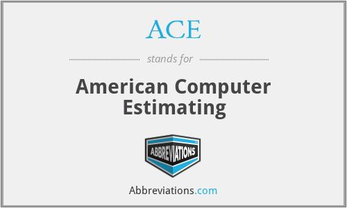 ACE - American Computer Estimating
