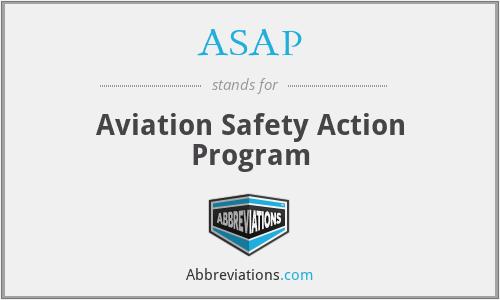 ASAP - Aviation Safety Action Program