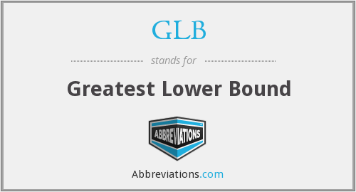 GLB - Greatest Lower Bound