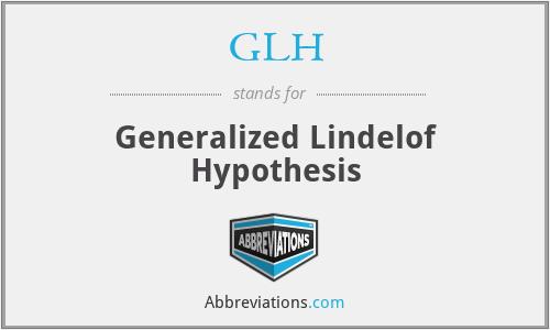 GLH - Generalized Lindelof Hypothesis