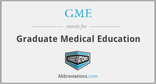 GME - Graduate Medical Education
