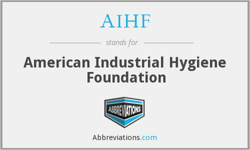 AIHF - American Industrial Hygiene Foundation