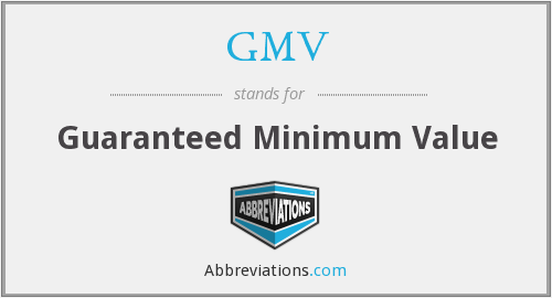 GMV - Guaranteed Minimum Value