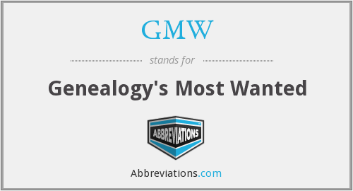 GMW - Genealogy's Most Wanted