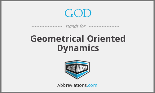 GOD - Geometrical Oriented Dynamics
