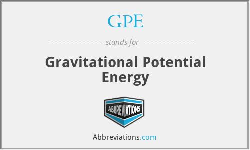 GPE - Gravitational Potential Energy