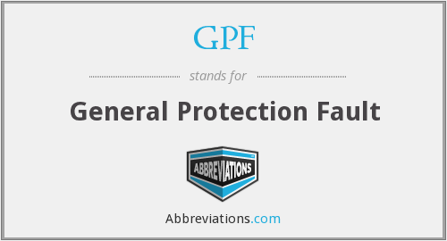 GPF - General Protection Fault