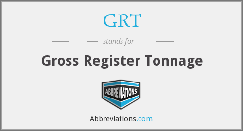GRT - Gross Register Tonnage